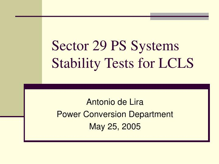sector 29 ps systems stability tests for lcls n.