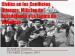 civiles en los conflictos internos milicias de autodefensa y la l gica de violencia1