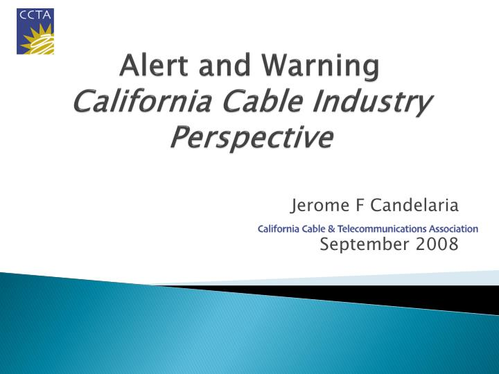 alert and warning california cable industry perspective n.