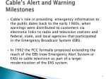 cable s alert and warning milestones