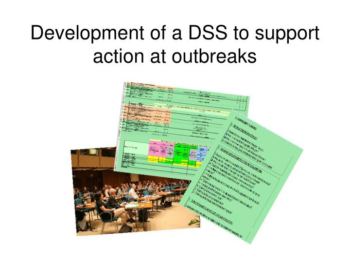 development of a dss to support action at outbreaks n.