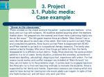 3 project 3 1 public media case example