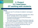 3 project 3 2 interviews ot working with students