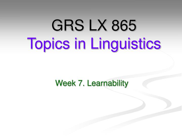 grs lx 865 topics in linguistics n.