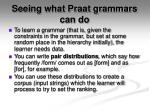 seeing what praat grammars can do