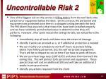 uncontrollable risk 2
