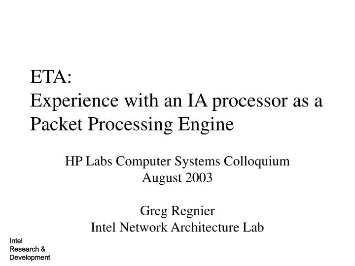 eta experience with an ia processor as a packet processing engine n.