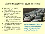 wasted resources stuck in traffic