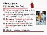 dishdryer s duties on lab day