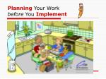 planning your work before you implement