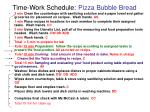 time work schedule pizza bubble bread