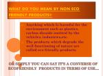 what do you mean by non eco friendly products