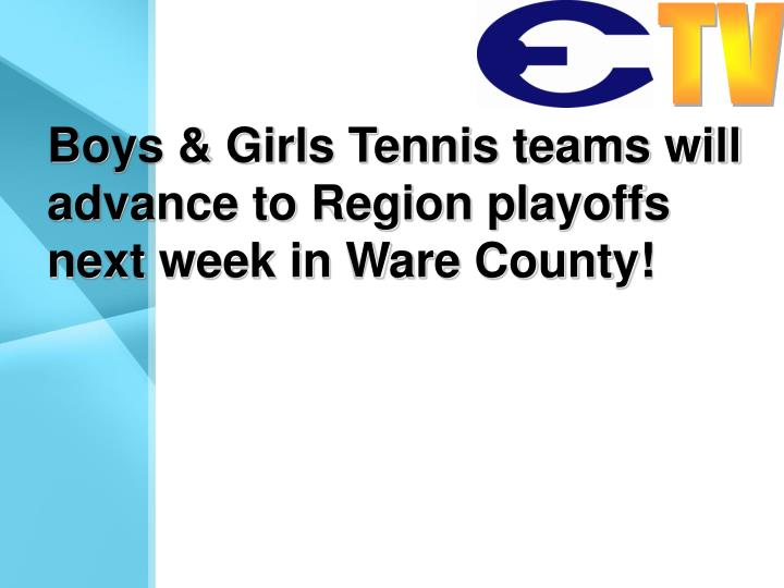 Boys & Girls Tennis teams will advance to Region playoffs next week in Ware County!