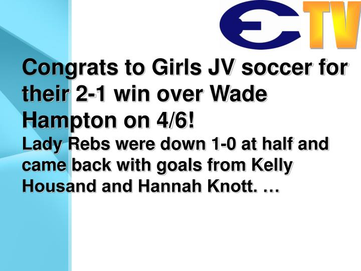Congrats to Girls JV soccer for their 2-1 win over Wade Hampton on 4/6!