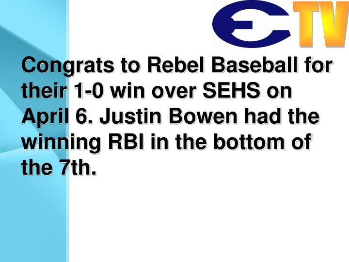 Congrats to Rebel Baseball for their 1-0 win over SEHS on April 6. Justin Bowen had the winning RBI in the bottom of the 7th.