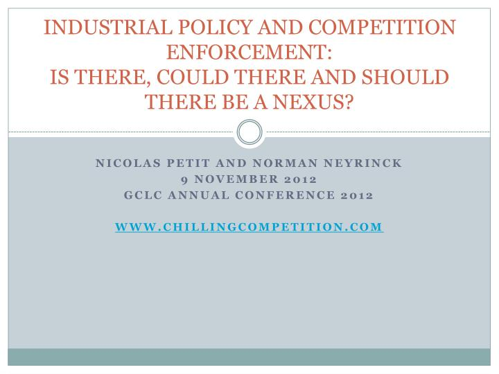 industrial policy and competition enforcement is there could there and should there be a nexus n.