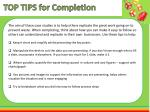 top tips for completion