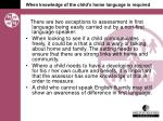when knowledge of the child s home language is required
