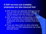 if eap services are available employees are also assured that
