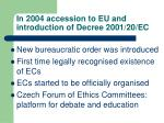 in 2004 accession to eu and introduction of decree 2001 20 ec