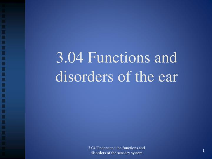 3 04 functions and disorders of the ear n.