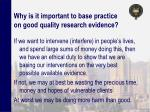 why is it important to base practice on good quality research evidence