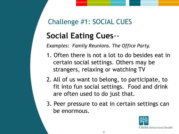 Challenge #1: SOCIAL CUES