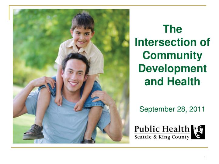 the intersection of community development and health september 28 2011 n.