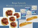 binge episode massive amounts of food