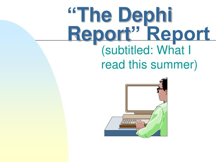 the dephi report report