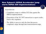 how sybase s hipaa accelerator jump starts hipaa edi implementations2