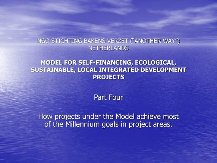 part four how projects under the model achieve most of the millennium goals in project areas n.
