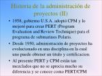 historia de la administraci n de proyectos ii