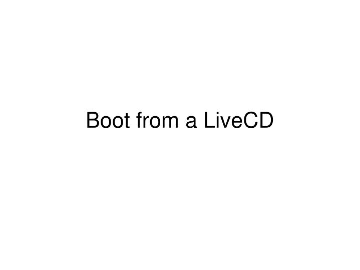 boot from a livecd n.
