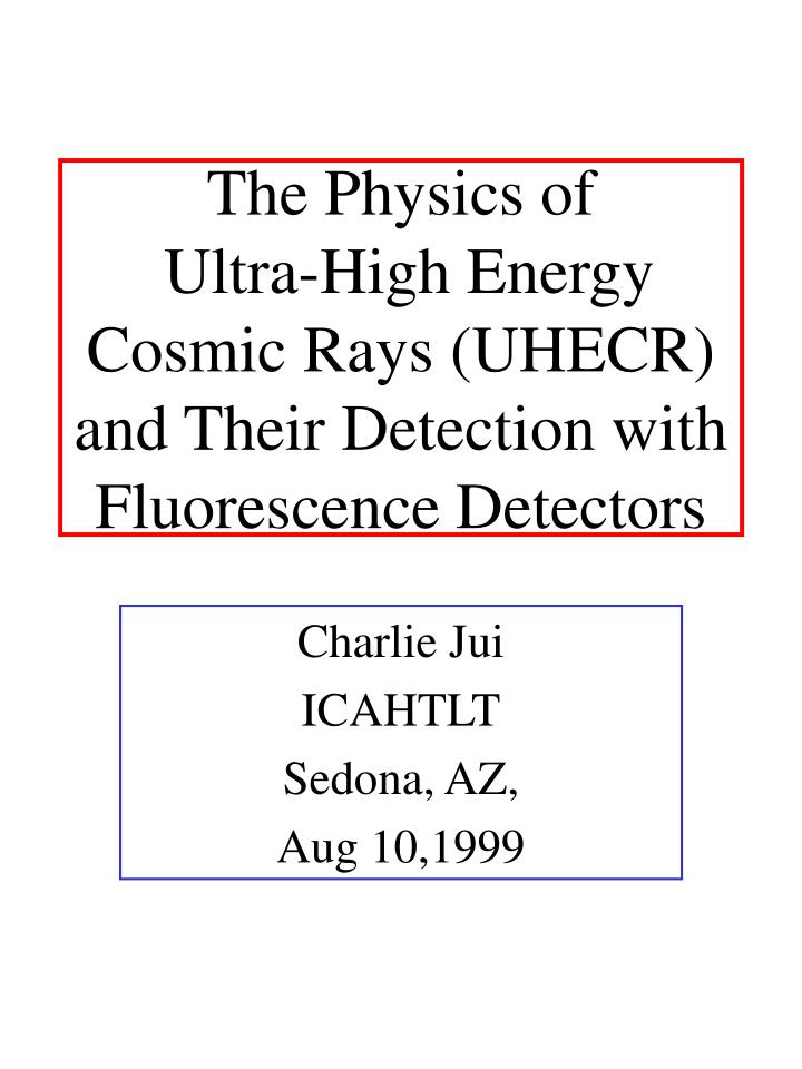 the physics of ultra high energy cosmic rays uhecr and their detection with fluorescence detectors n.