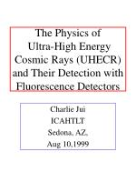 the physics of ultra high energy cosmic rays uhecr and their detection with fluorescence detectors