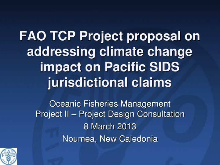 fao tcp project proposal on addressing climate change impact on pacific sids jurisdictional claims n.