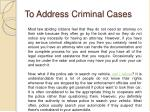 to address criminal cases
