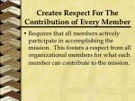 creates respect for the contribution of every member