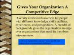 gives your organization a competitive edge