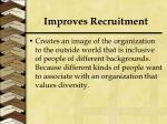 improves recruitment