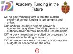academy funding in the future