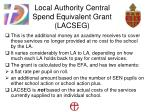 local authority central spend equivalent grant lacseg