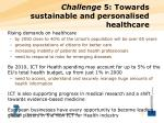 challenge 5 towards s ustainable and personalised healthcare