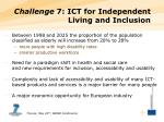 challenge 7 ict for independent living and inclusion