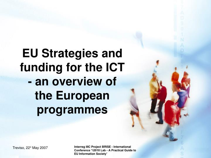 eu strategies and funding for the ict an overview of the european programmes n.