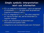 simple symbolic interpretation next use information