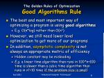 the golden rules of optimization good algorithms rule