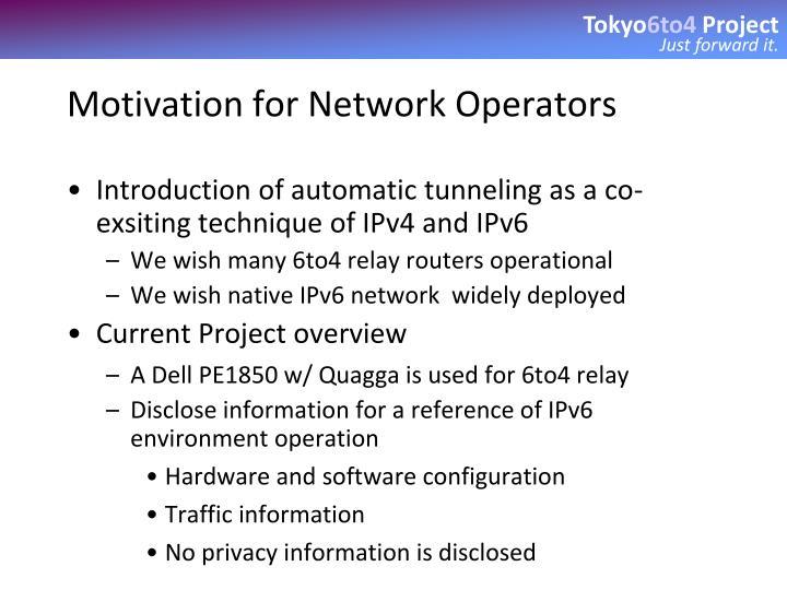 Motivation for Network Operators