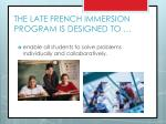the late french immersion program is designed to2